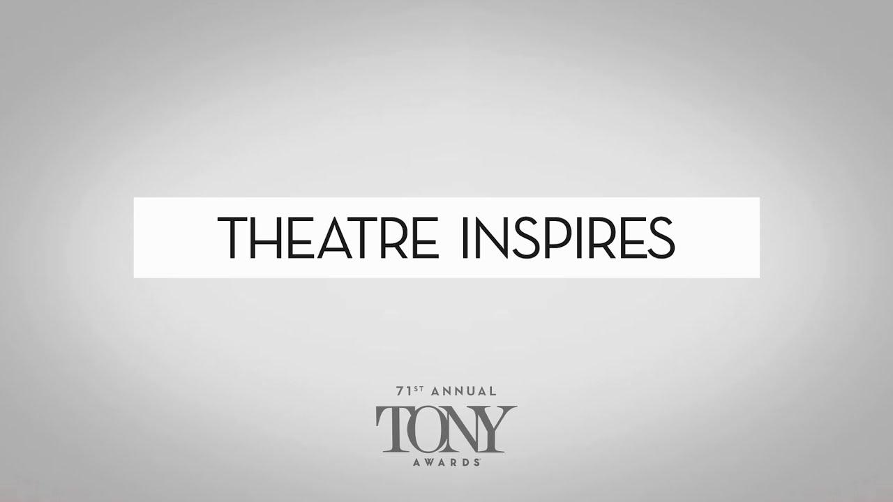 How #TheatreInspires the 2017 Tony Award® Nominees
