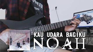 Gambar cover NOAH | KAU UDARA BAGIKU (GUITAR COVER) + Solo