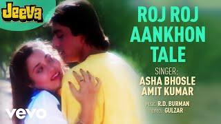 Roj Roj Aankhon Tale Audio Song - Jeeva|Sanjay Dutt,Mandakini|Asha Bhosle|R.D. Burman