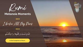 Rumi - Metanoia Moments (I Broke All My Pens)