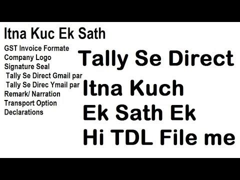 TDL Gst Formate /CMP Logo / Signaure Seal / Gmail/ Yahoo mail Sab Ek sath  Ek hi TDL me   !!