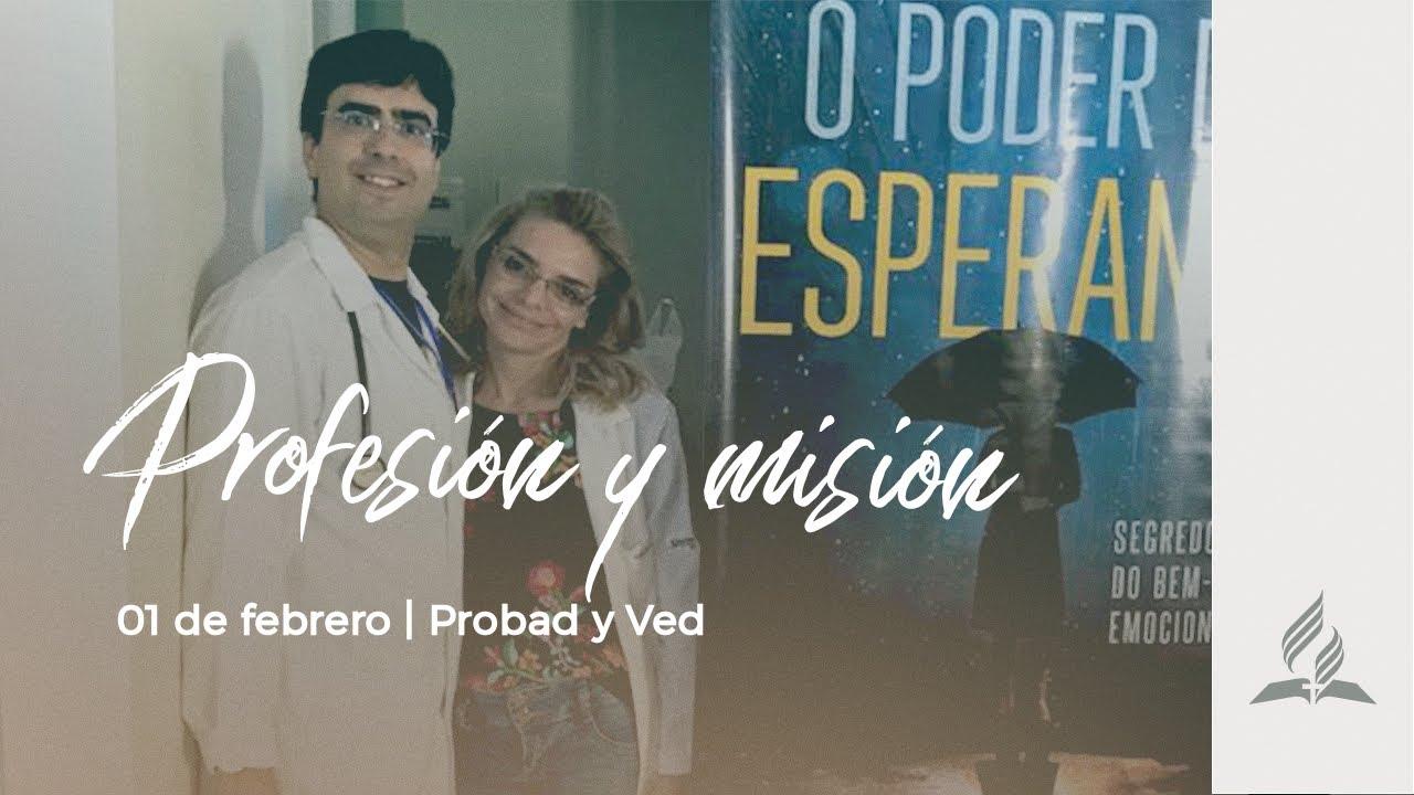 1 de Febrero - Profesion y Mision | PROBAD Y VED 2020