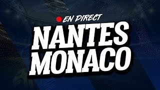 🔴 [ LIVE ] NANTES - MONACO // Club House
