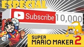 10K Subs y Sus Nivelazos Siguen ESTOFANDOME | 1ra Parte | SUPER MARIO MAKER 2