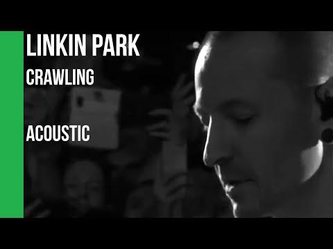 Linkin Park - Crawling Acoustic