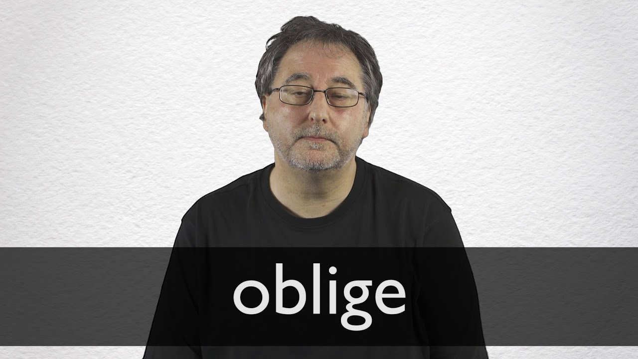 How to pronounce OBLIGE in British English