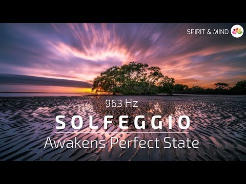Solfeggio @963Hz | 1H RELAXATION MUSIC – AWAKENS PERFECT STATE