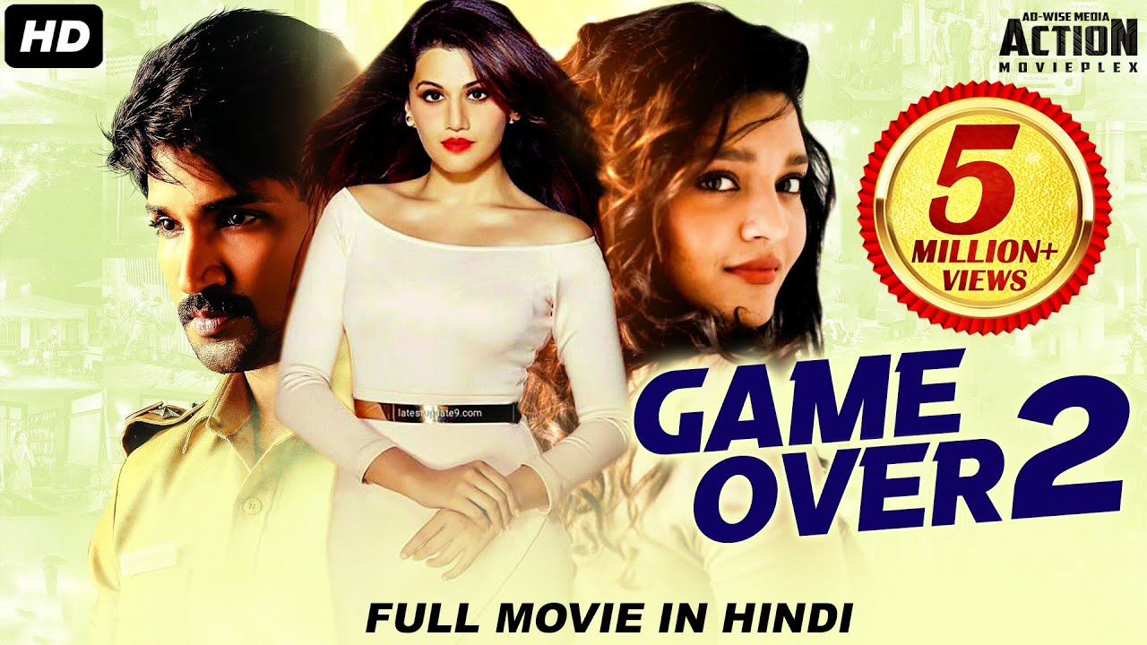 Taapsee Pannu GAME OVER 2 Full Movie Hindi Dubbed   Superhit Hindi Dubbed Full Action Romantic Movie