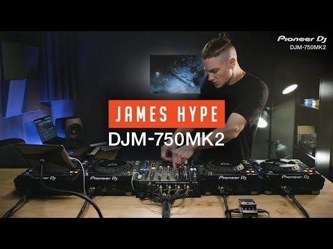 DJM-750MK2 Performance With James Hype
