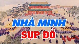 300 Năm TRIỀU ĐẠI NHÀ MINH – Giải Mã Nguyên Nhân Khiến Nhà MINH Dâng Giang Sơn Cho Ngoại Tộc