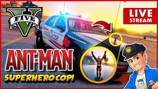 Ant-Man the Superhero Cop! GTA 5 LSPDFR CITY PATROL   GTA V Realistic Police Patrol Cop Mod