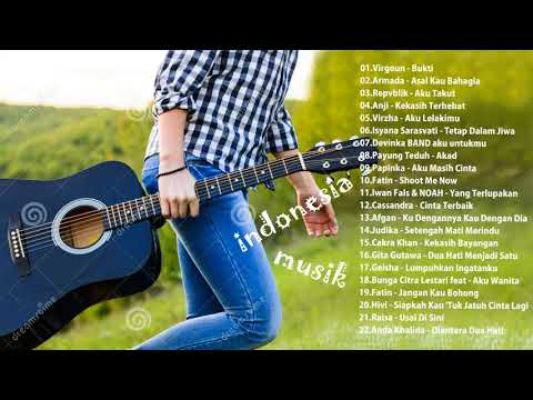 lagu bagus dari Virgoun,Armada,Repvblik,Anj,Virzha,Isyana Sarasvati - lagu indonesia - musik untukmu