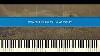 Nhiều người ôm giấc mơ - Lê Cát Trọng Lý (Piano Tutorial)