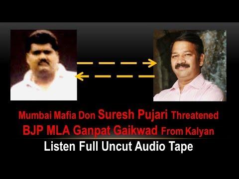 Mafia Don Suresh Pujari Threatened BJP MLA Ganpat Gaikwad From Kalyan: Full Uncut Audio Tape