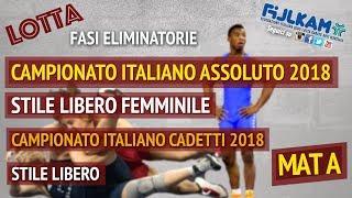 LOTTA CAMPIONATO ITALIANO ASSOLUTO SL FEMM. - CADETTI SL 2018 - ELIMINATORIE - MAT A