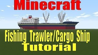 Minecraft, Fishing Trawler/Cargo Ship Tutorial