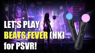 Let's Play BEATS FEVER for PSVR - New VR Rhythm Game! (Hong Kong PSN)