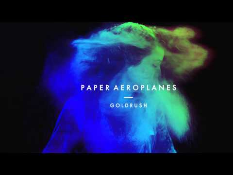 Paper Aeroplanes - Goldrush ( Official audio )