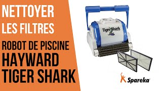 Comment nettoyer les filtres du robot Hayward Tiger Shark ?