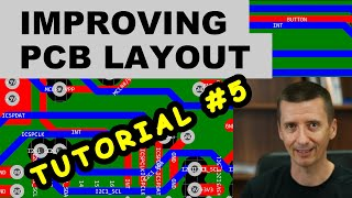 Tutorial #5: Improving Your PCB Layout and Manufacturing Your Board