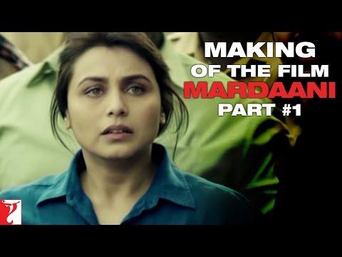 Making Of The Film - Mardaani   Part 1   Rani Mukerji