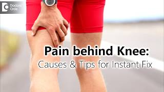 What causes sharp pain behind knee? How can it be managed? - Dr. Navinchand D J