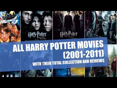 ALL Harry Potter Movies(2001-2011) With Their Total Collection