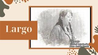 ラルゴ Rargo Handel Clarinet Version