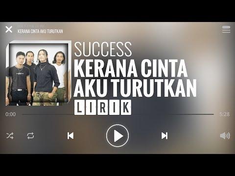 Success - Kerana Cinta Aku Turutkan [Lirik]