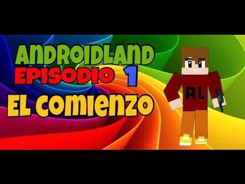 AndroidLand Episodio 1 - El comienzo!