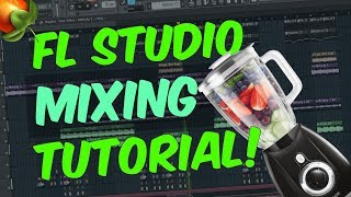 FL Studio Beginners Tutorial 5   Mixing Tips / How To Mix In FL Studio