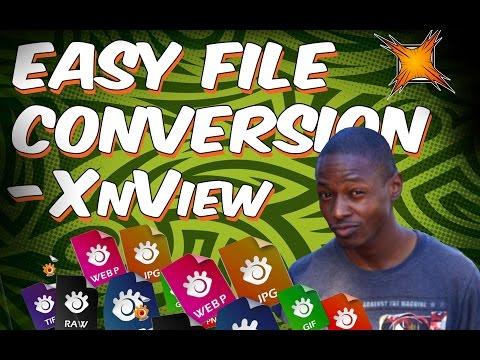 Easy File Conversion With XnView