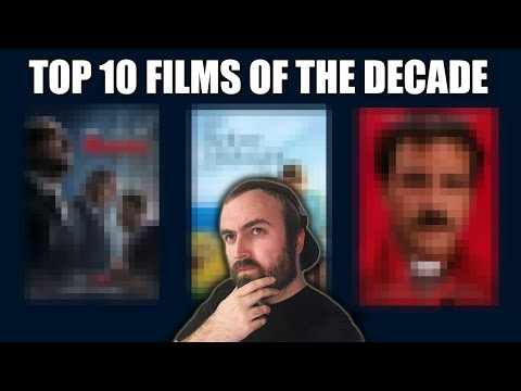 TOP 10 FILMS OF THE DECADE (2010-2019)