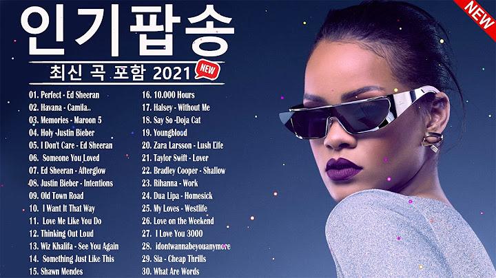 신나는 팝송 - 인기팝송 모음 - 최고의 외국 음악 2021 - 팝송 명곡 - 최신 곡 포함 - 광고 없는 팝송 베스트 | Best Popular Songs Of 2021
