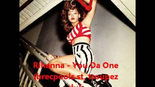 Rihanna - You Da One (brecpools st. tropez club mix)