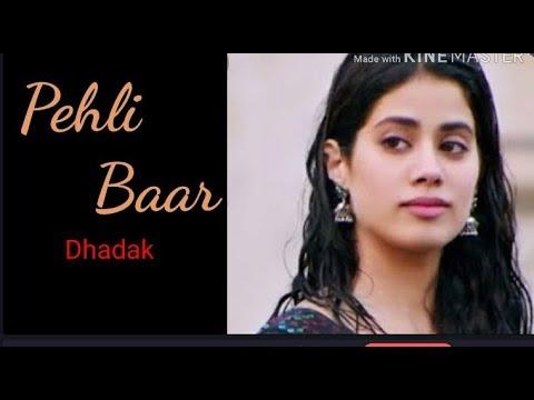 Pehli Baar Hai Ji Song- Dhadak | Ajay -Atul | ishaan Khattar &Janhvi Kapoor| Pehli baar Lyrics,cover