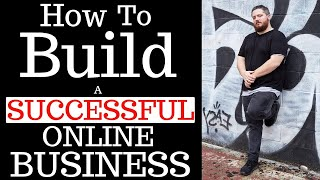 Building a SUCCESSFUL Online Business - THIS is How it is DONE