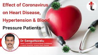 Effect of Coronavirus on Heart Disease,Hypertension & Blood Pressure Patients By Dr Senguttuvelu