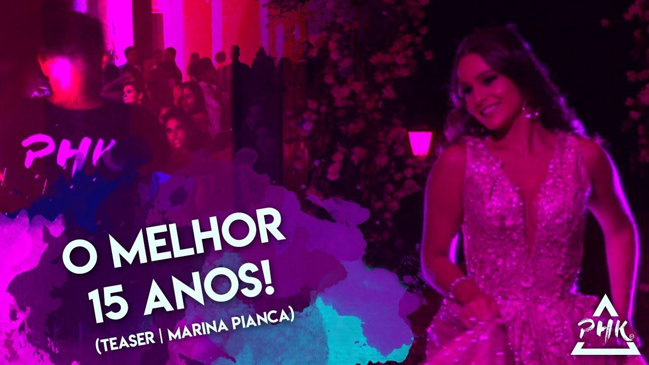 O MELHOR 15 ANOS! - Teaser   Marina Pianca