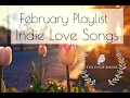 Download Indie Love Songs (February 2017 Playlist) MP3 song and Music Video