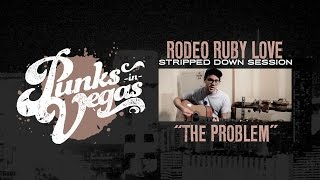 "Rodeo Ruby Love ""The Problem"" Punks in Vegas Stripped Down Session"