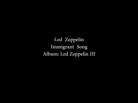 Led Zeppelin - Immigrant Song - Lyrics