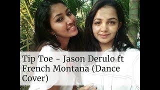 Tip Toe - Jason Derulo ft French Montana by Anushka Gosavi & Titas Chatterjee.