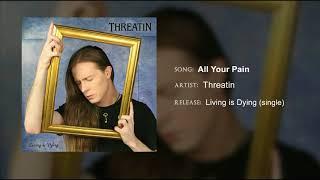 Threatin - All Your Pain (bonus track)