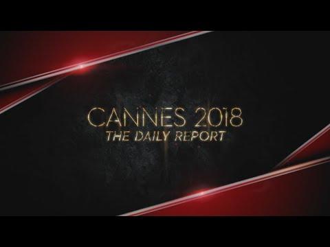 Festival de Cannes - Daily Report du 10/05/2018