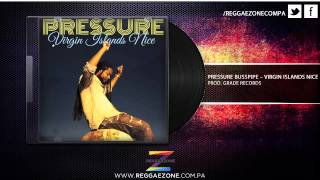 Pressure Busspipe - Virgin Islands Nice