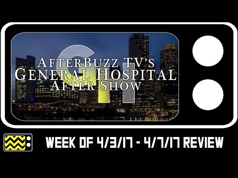 General Hospital for April 3rd - April 7th, 2017 Review & After Show | AfterBuzz TV