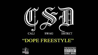 Cali Swag District- Dope (Freestyle) #WeAllWeGot Coming Soon!