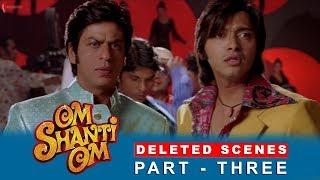 Om Shanti Om   Deleted Scenes   Deepika Padukone, Shah Rukh Khan & Shreyas Talpade