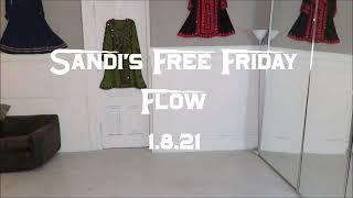 Sandi's Free Friday Flow 1.8.21